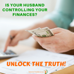 Is your husband controlling your finances? Unlock the truth!