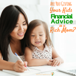 Are you giving your kids financial advice as a rich mom?
