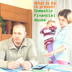 What to Do to Prevent Domestic Financial Abuse.