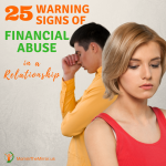 25 Warning Signs of Financial Abuse in a Relationship.