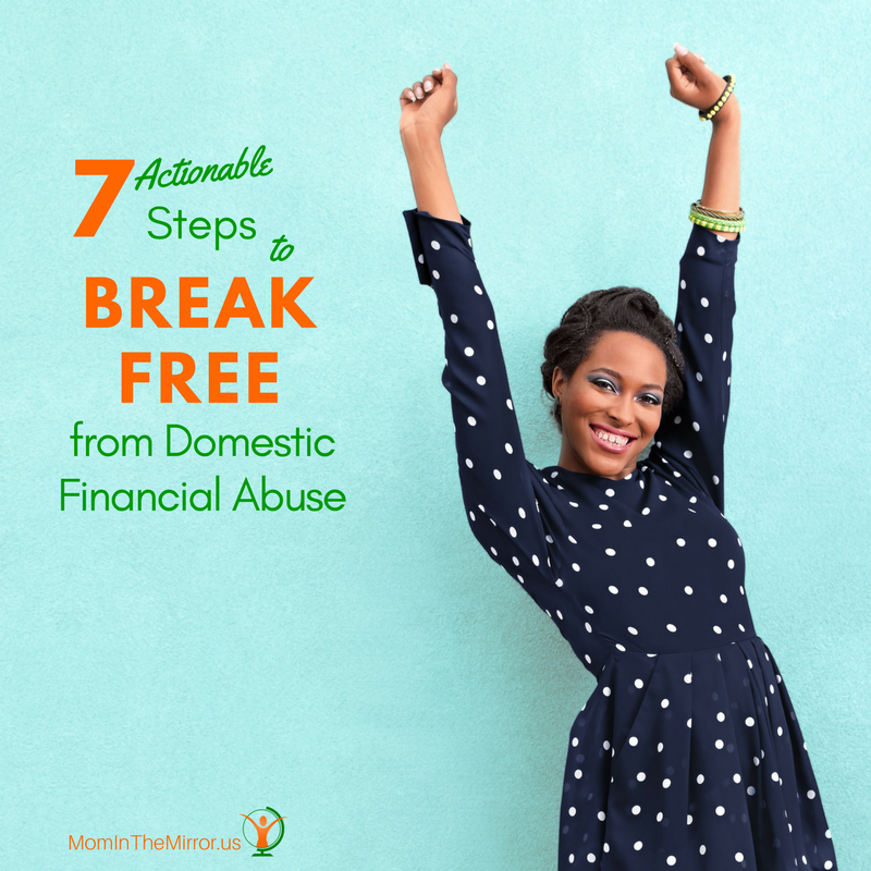 7 Actionable Steps To Break Free From Domestic Financial Abuse
