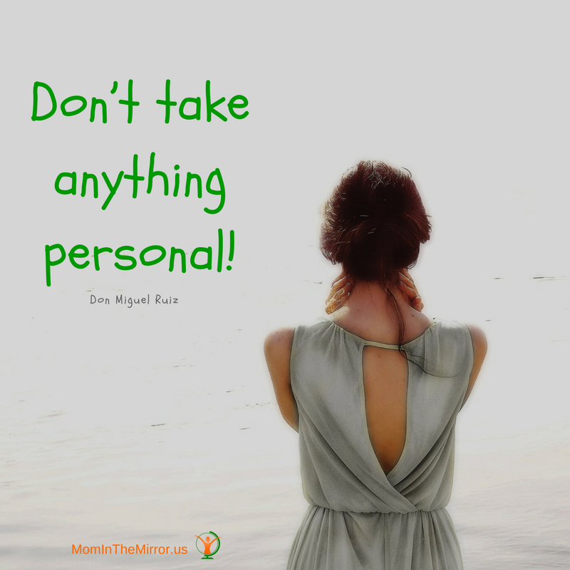 Don't take anything personal. Quote by Don Miguel Ruiz