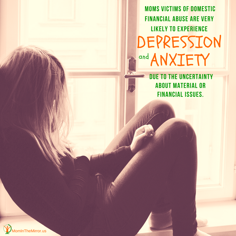 Moms Victims of Domestic Financial Abuse are Very Likely to Experience depression and anxiety