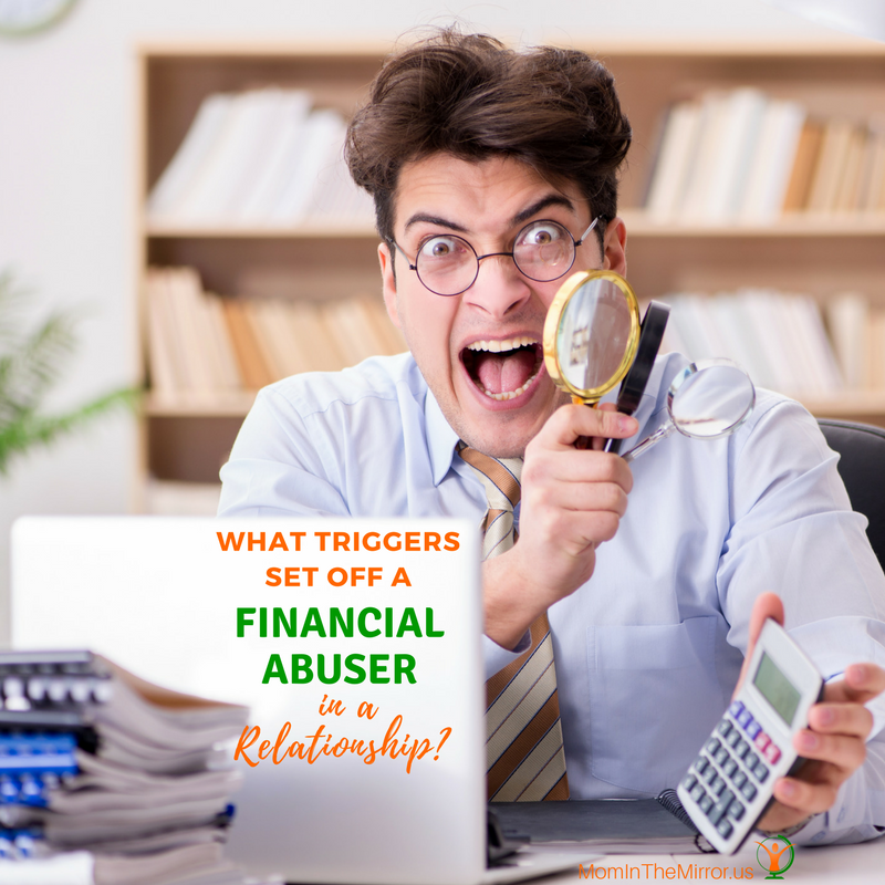 What Triggers Set Off a Financial Abuser in a Relationship?