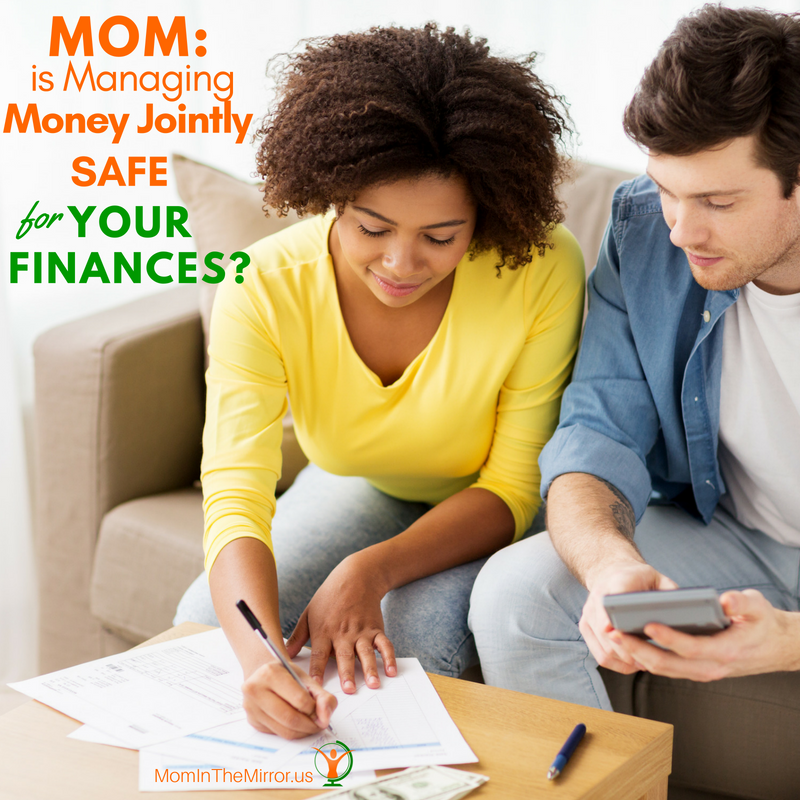 Mom: is Managing Money Jointly Safe for Your Finances?